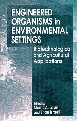 9780849344657: Engineered Organisms in Environmental Settings: Biotechnological and Agricultural Applications