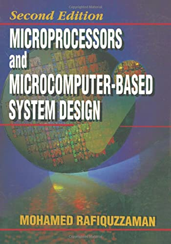 Microprocessors and Microcomputer-Based System Design: Rafiquzzaman, Mohamed