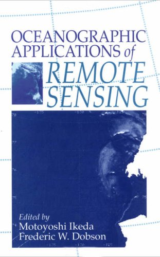 Oceanographic Applications of Remote Sensing: Ikeda,M and F.W.Dobson