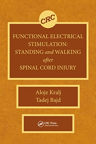 Functional Electrical Stimulation: Standing and Walking After: Alojz R. Kralj;