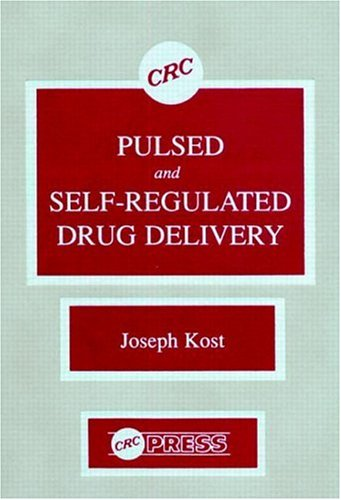 9780849345463: Pulsed and Self-Regulated Drug Delivery
