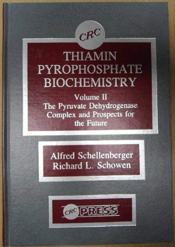 9780849346835: Thiamin Pyrophosphate Biochemistry, Vol. II: The Pyruvate Dehydrogenase Complex and Prospects for the Future