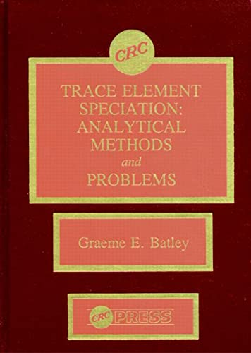 9780849347122: Trace Element Speciation Analytical Methods and Problems