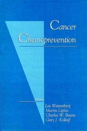 Cancer Chemoprevention: Wattenberg, Lee W./ Lipkin, Martin/ Boone, Charles W./ Kelloff, Gary J.