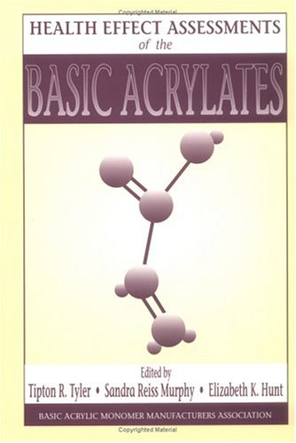 9780849347214: Health Effect Assessments of the Basic Acrylates (Basic Acrylic Monomer Manufacturers Association)