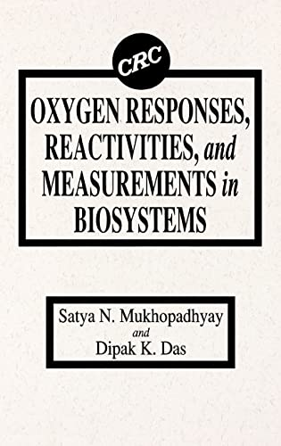 Oxygen Responses, Reactivities and Measurements in Biosystems (Hardback): S. N. Mukhopadhyay, Dipak...