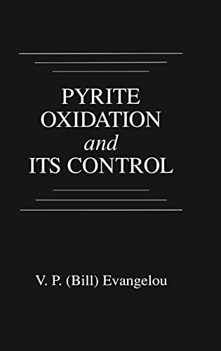 Pyrite Oxidation and Its Control: Solution Chemistry, Surface Chemistry, Acid Mine Drainage: ...