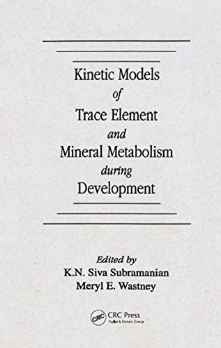 Kinetic Models of Trace Element and Mineral: K.N. Siva Subramanian,
