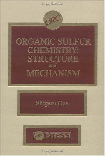 Organic Sulfur Chemistry: Structure and Mechanism: Oae, Shigeru; Doi, Joyce