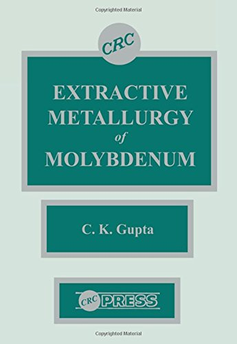 9780849347580: Extractive Metallurgy of Molybdenum