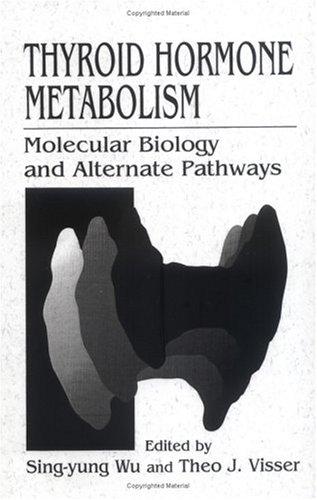 9780849347740: Thyroid Hormone MetabolismMolecular Biology and Alternate Pathways
