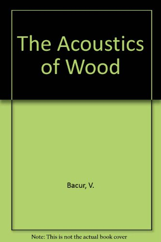 9780849348013: The Acoustics of Wood