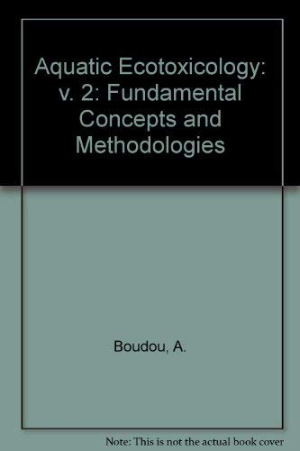 Aquatic Ecotoxicology, 2: Boudou, Alain, Ribeyre,