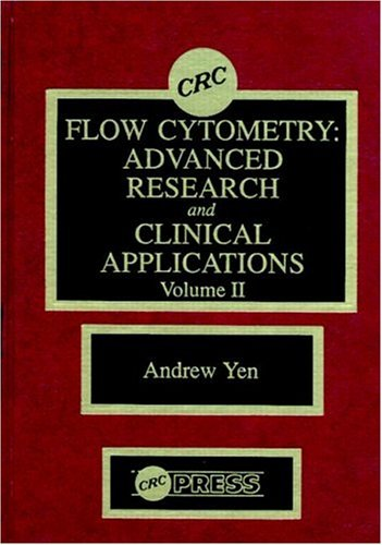 Flow Cytometry: v.2: Advanced Research and Clinical Applications (Hardback): Andrew Yen