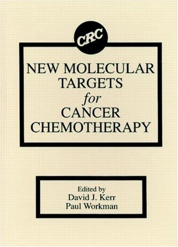 New Molecular Targets for Cancer Chemotherapy: Kerr, David J.