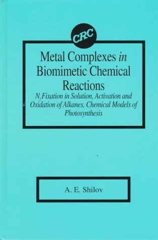 9780849349539: Metal Complexes in Biomimetic Chemical ReactionsN2 Fixation in Solution, Activation and Oxidation of Alkanes, Chemical M