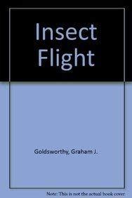 Insect Flight: Goldsworthy, Graham J., Wheeler, Colin H.