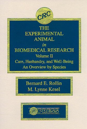 9780849349829: The Experimental Animal in Biomedical Research: Care, Husbandry, and Well-Being-An Overview by Species, Volume II