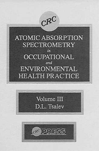 9780849349997: Atomic Absorption Spectrometry in Occupational and Environmental Health Practice, Volume III