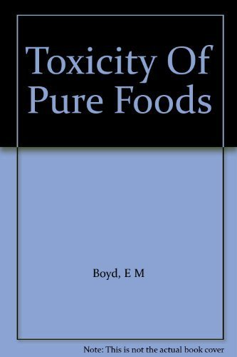 9780849350269: Toxicity Of Pure Foods