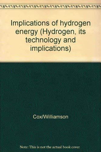 Hydrogen Tech & Implications Implications (Hydrogen, its: Kenneth Cox;K.D. Williamson,