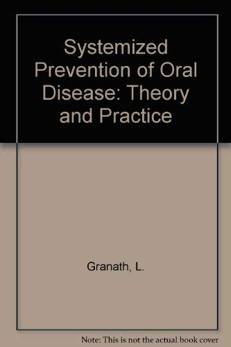 Systematized Prevention Of Oral Disease Theory & Prac: Lars Granath