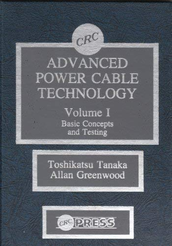9780849351655: 001: Advanced Power Cable Technology: Volume I Basic Concepts and Testings