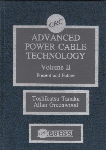 9780849351662: Advanced Power Cable Technology Volume II Present and Future