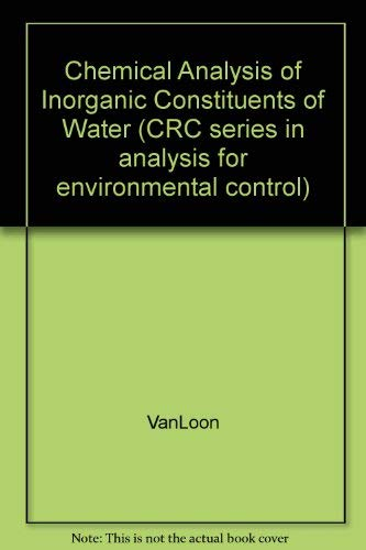 9780849352096: Chemical Analysis Of Inorganic Constituents Of Water (CRC series in analysis for environmental control)