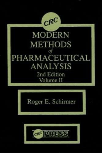 Modern Methods of Pharmaceutical Analysis, Second Edition,: Roger E. Schirmer