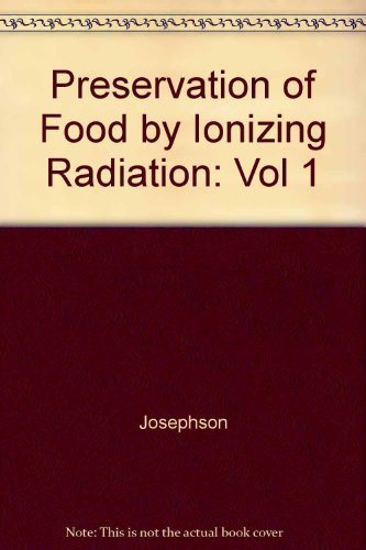 Preservation Of Food By Ionizing Radiation: Josephson, Edward S.