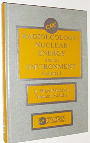 9780849353536: Radioecology: Nuclear Energy & the Environment. Volume I