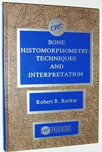 9780849353734: Bone Histomorphometry Techniques & Interpretation