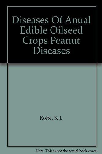 Diseases Of Anual Edible Oilseed Crops Peanut: S. J. Kolte