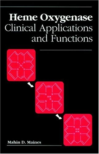 Heme Oxygenase. Clinical Applications and Functions: Maines, Mahin D.