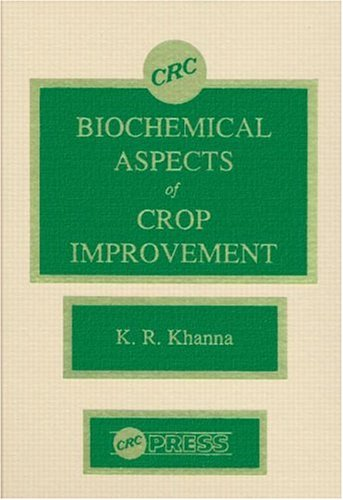 Biochemical Aspects of Crop Improvement: Khanna, K. R.