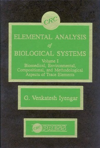 9780849354236: Elemental Analysis of Biological Systems: Biological, Medical, Environmental, Compositional, and Methodological Aspects, Volume I