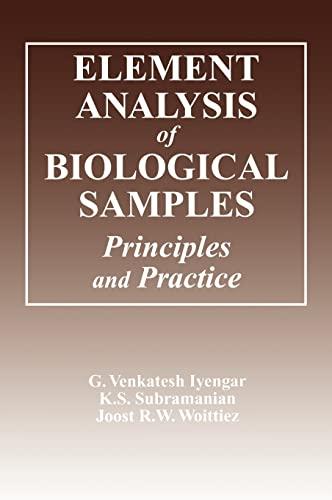 Element Analysis of Biological Samples: Principles and: Iyengar, G. Venkatesh,