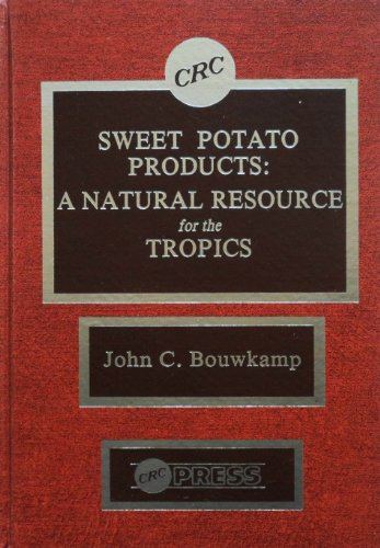 9780849354281: Sweet Potato Products: A Natural Resource for the Tropics