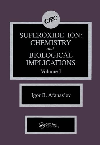 Superoxide Ion Chemistry and Biological Implications: Afanas'ev, Igor B.