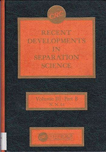 Recent Developments in Separation Science: Volume 3: Li, N, N
