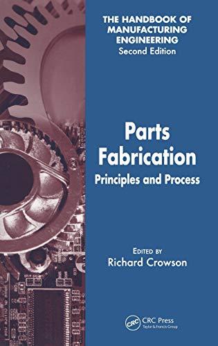 Parts Fabrication : Principles and Processes: (ed.) Crowson, Richard