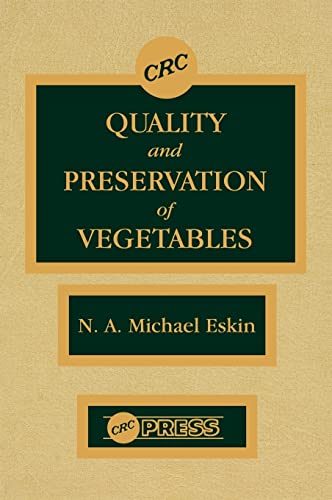 Quality and Preservation of Vegetables: Eskin, N. A. Michael