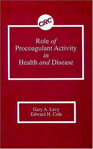 Role of Procoagulant Activity in Health and: Gary A. Levy