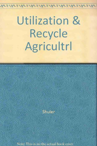 Utilization & Recycle Of Agricultural Wastes