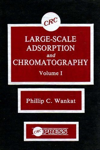 9780849355974: Large-Scale Adsorption and Chromatography, Volume I