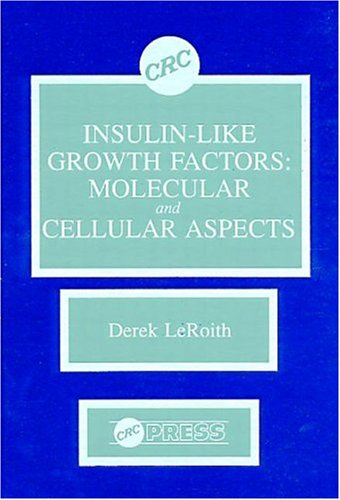9780849357121: Insulin-like Growth Factors: Molecular and Cellular Aspects