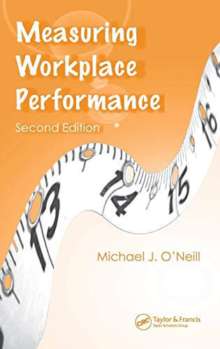 Measuring Workplace Performance, Second Edition (0849358019) by Michael J. O'Neill