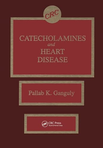 Catecholamines and Heart Disease: Pallab K. Ganguly