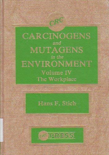 Carcinogens and Mutagen Environment: The Workplace: Monitoring/Prevention/Occupational Hazard (Ca...
